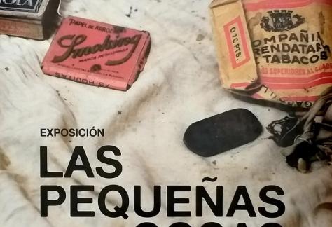 """Exposición: Mapas de la Memoria """"Las Pequeñas cosas"""", objetos de los años 30."""