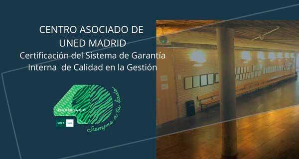 El Centro Asociado a la UNED en Madrid ha renovado la certificación del Sistema de Garantía Interno de Calidad en la Gestión (SGICG-CA) obtenida en 2018, junio 2020.